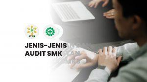 jenis-audit-smk3-temank3