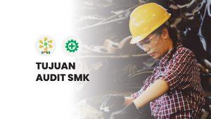 tujuan audit smk3, temank3